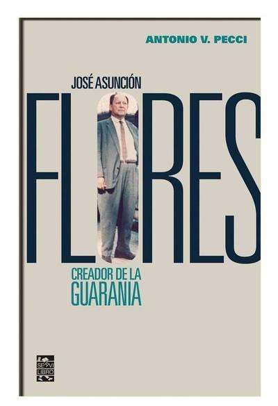 """Antonio Pecci presentará este viernes su libro""""José Asunción Flores Creador de la Guarania"""""""