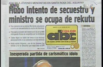 Lectura de los diarios: Hubo intento de secuestro y ministro se ocupa de rekutu