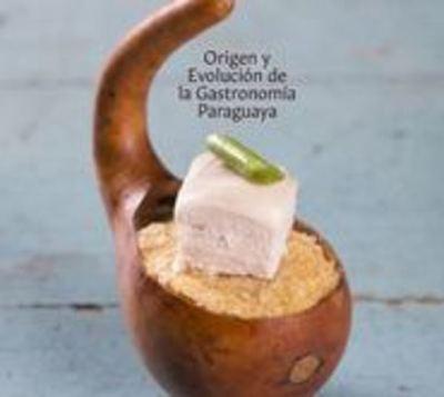 Brindarán detalles del libro sobre la Gastronomía Paraguaya