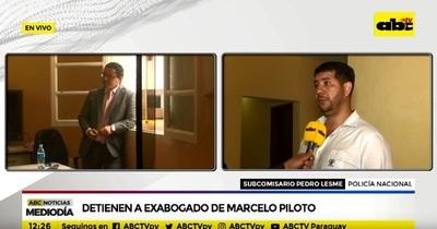 """Detienen a exabogado de Marcelo """"Piloto"""""""