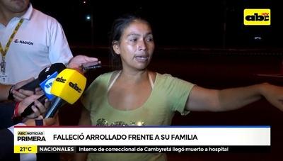 Hombre muere arrollado frente a su familia