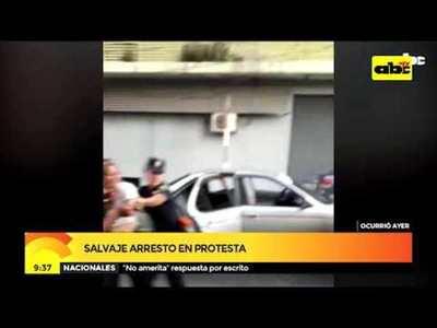 Salvaje arresto en protesta