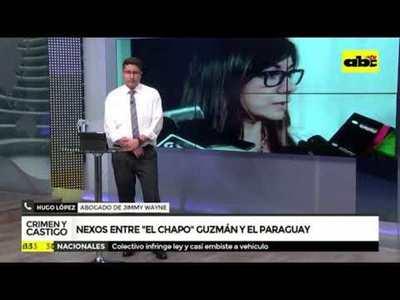 Nexos entre el Chapo Guzmán y el Paraguay