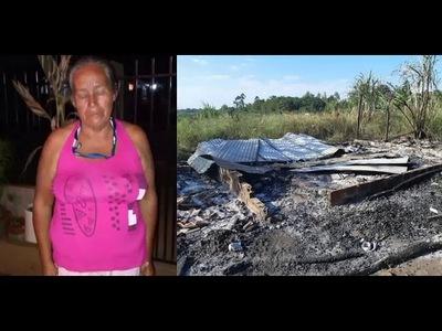 Quema de plantación, dejó sin hogar a una humilde trabajadora