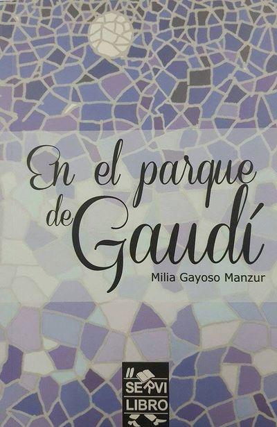 """""""En el parque de Gaudí"""", de Milia Gayoso Manzur"""