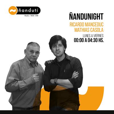 Ñandu Night, con Mathías Casola y Ricardo Mancedú