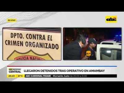 Llegaron detenidos tras operativo en Amambay