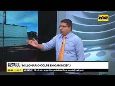Millonario golpe en Canindeyú