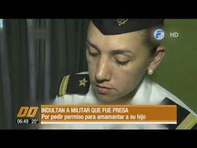Indultan a militar que fue presa por pedir permiso para amamantar a su hijo