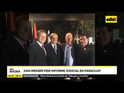 Dan Messer pide informe judicial en Paraguay