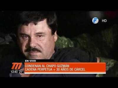 """""""Chapo"""" Guzmán condenado a cadena perpetua más 30 años"""