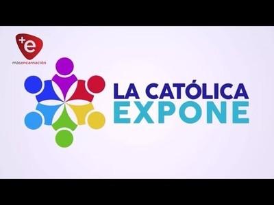 22 Y 23 DE AGOSTO, LA CATÓLICA EXPONE