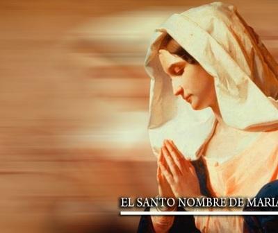 Hoy es la fiesta del Santísimo nombre de María.