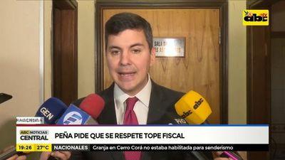 Peña pide que se respete tope fiscal