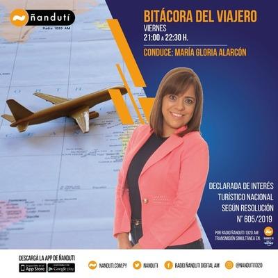 Bitácora del Viajero con María Gloria Alarcón