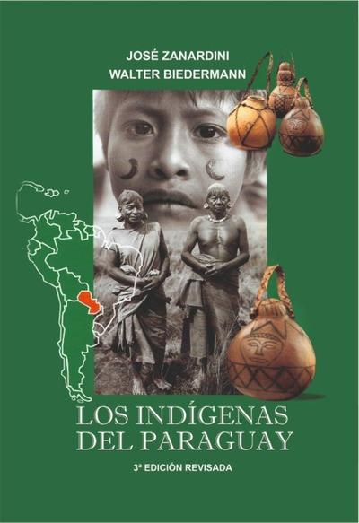 """Esta noche se lanza el libro """"Los indígenas del Paraguay"""" de Walter Biederman"""