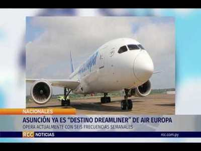 "ASUNCIÓN YA ES ""DESTINO DREAMLINER"" DE AIR EUROPA"