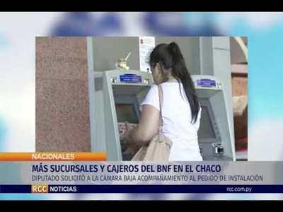 MÁS SUCURSALES Y CAJEROS DEL BNF EN EL CHACO