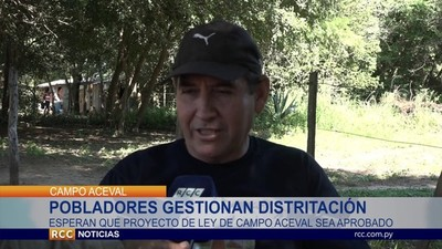 DISTRITACIÓN DE CAMPO ACEVAL: UN SUEÑO LARGAMENTE ACARICIADO