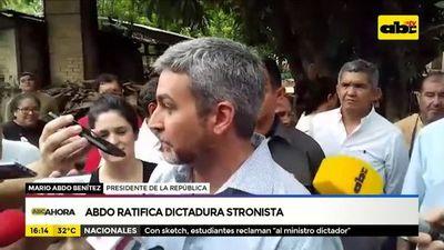 Abdo reivindica dictadura stronista