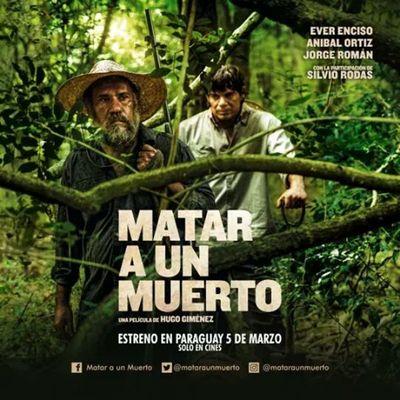 «Matar a un muerto», película paraguaya se estrenará el 5 de marzo