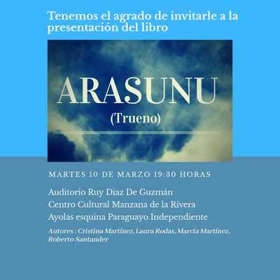 """Invitan al lanzamiento de """"Arasunu"""" este martes en la Manzana de la Rivera"""