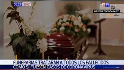 Funerarias deben tratar a todos los fallecidos como casos de Covid-19