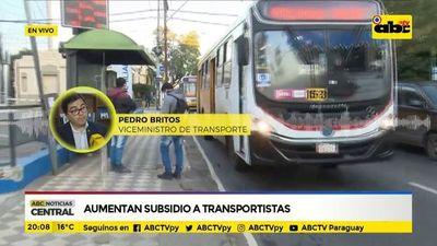 Aumenta subsidio a transportistas