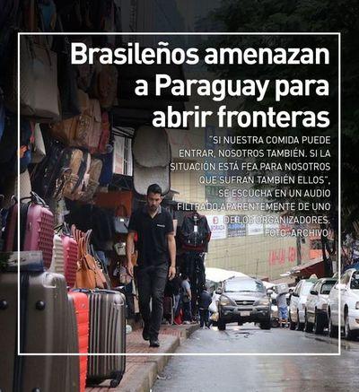 Brasileños amenazan a Paraguay para abrir fronteras