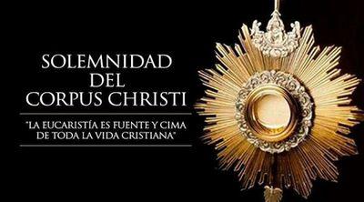 Hoy celebramos la Solemnidad del Corpus Christi