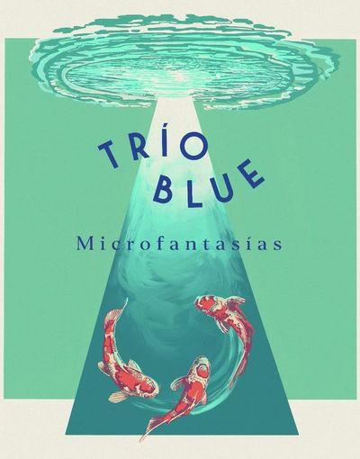 Trío Blue busca fluir con música transparente