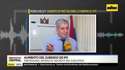 IPS espera decreto para el aumento del subsidio
